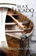 Max Lucado - 1 y 2 Tesalonicenses